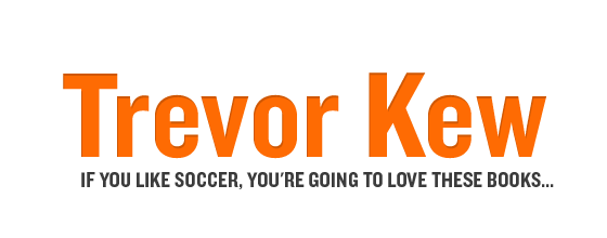 Trevor Kew - If You Like Soccer, You're Going to Love These Books